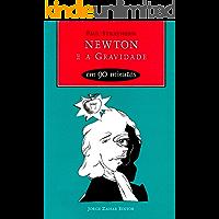 Newton e a Gravidade em 90 minutos (Cientistas em 90 Minutos)