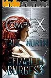 True North (The Complex Book 0)