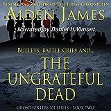 The Ungrateful Dead: Ghosthunters 101 Series, Book 2