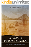 A Wave From Mama: The Slavery and Beyond Series
