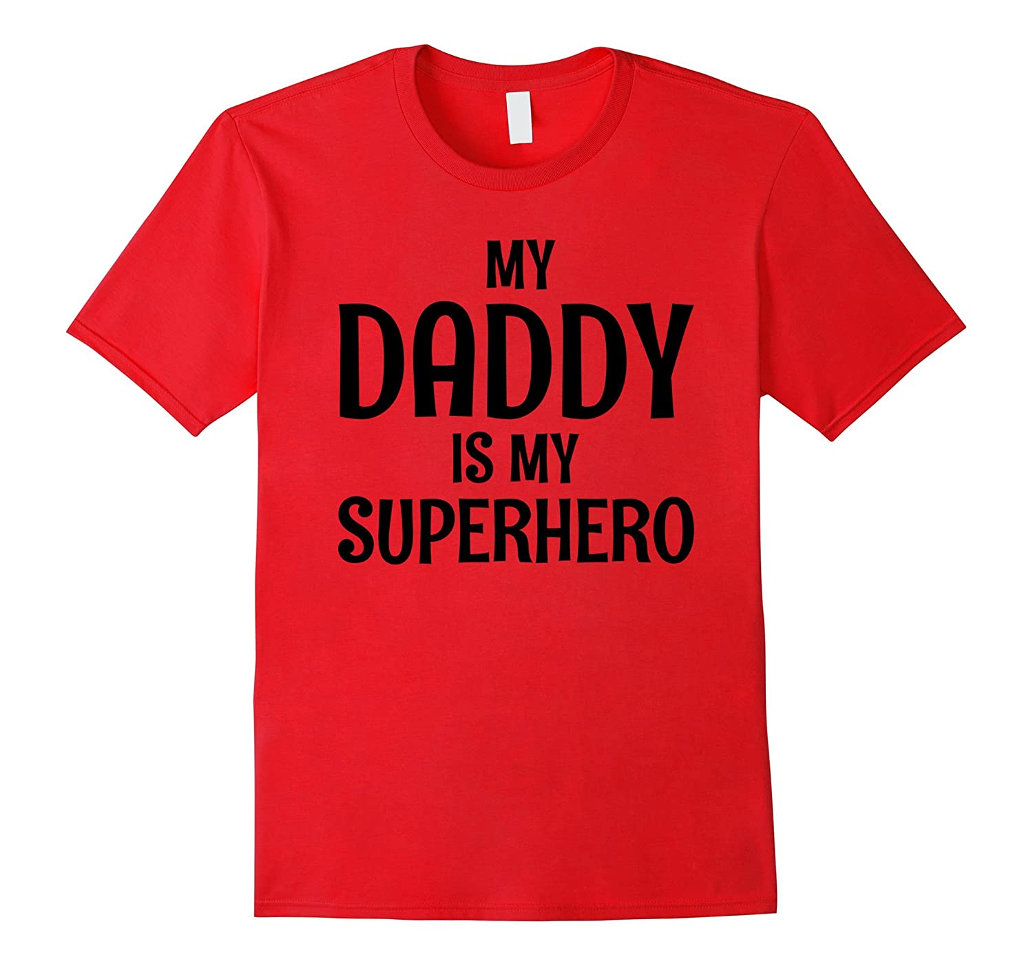 My Daddy Is My Super Hero T Shirt-Teehay