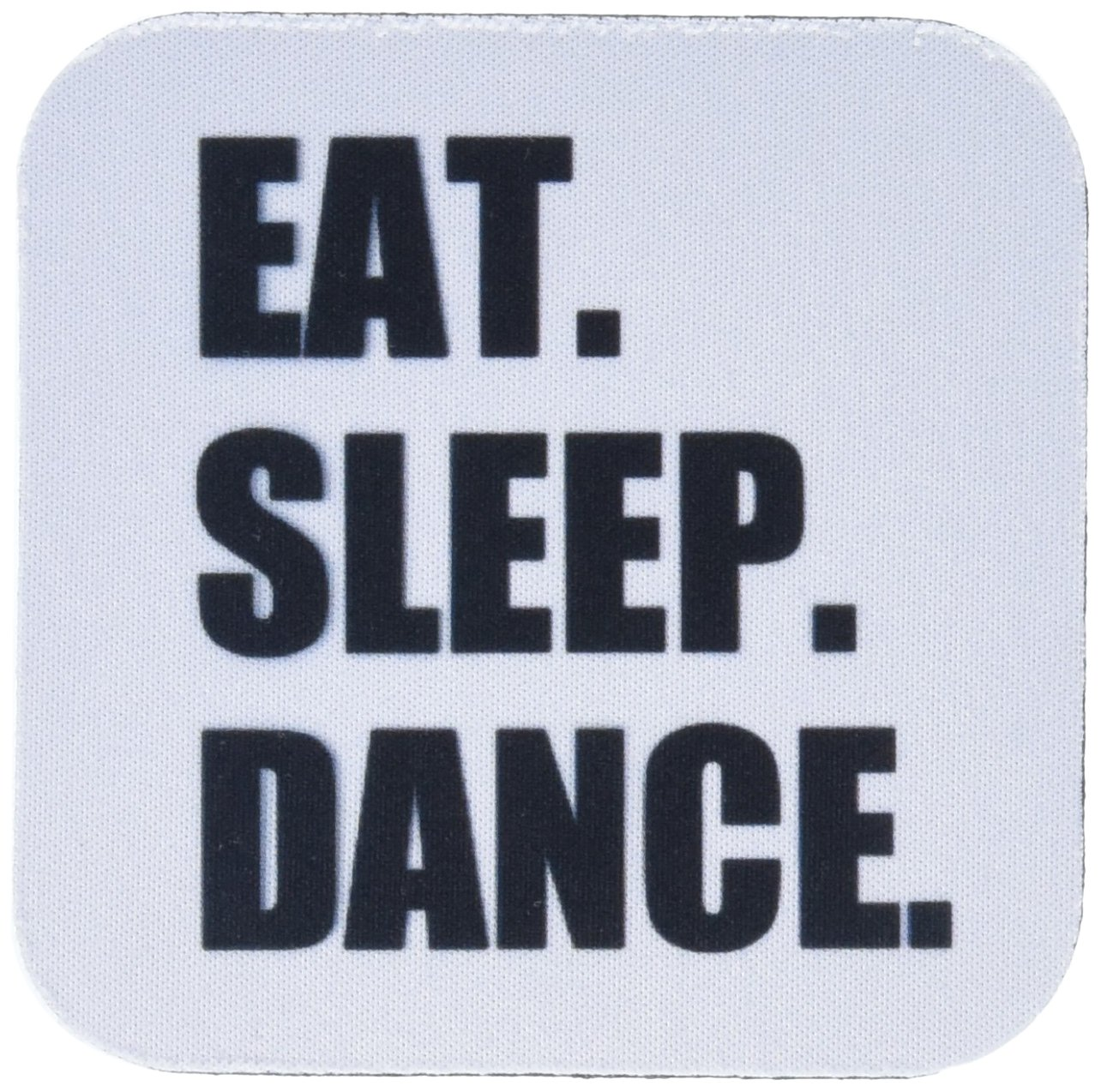 3dRose cst_180394_1 Eat Sleep Dance Passionate About Dancing Fun Text Dancer Gifts Soft Coasters, Set of 4