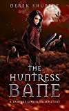 The Huntress Bane (A Vampire Slayer Short Story) (Survive the End Book 2)
