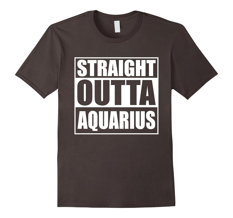Straight Outta Aquarius Sign Tee Shirt