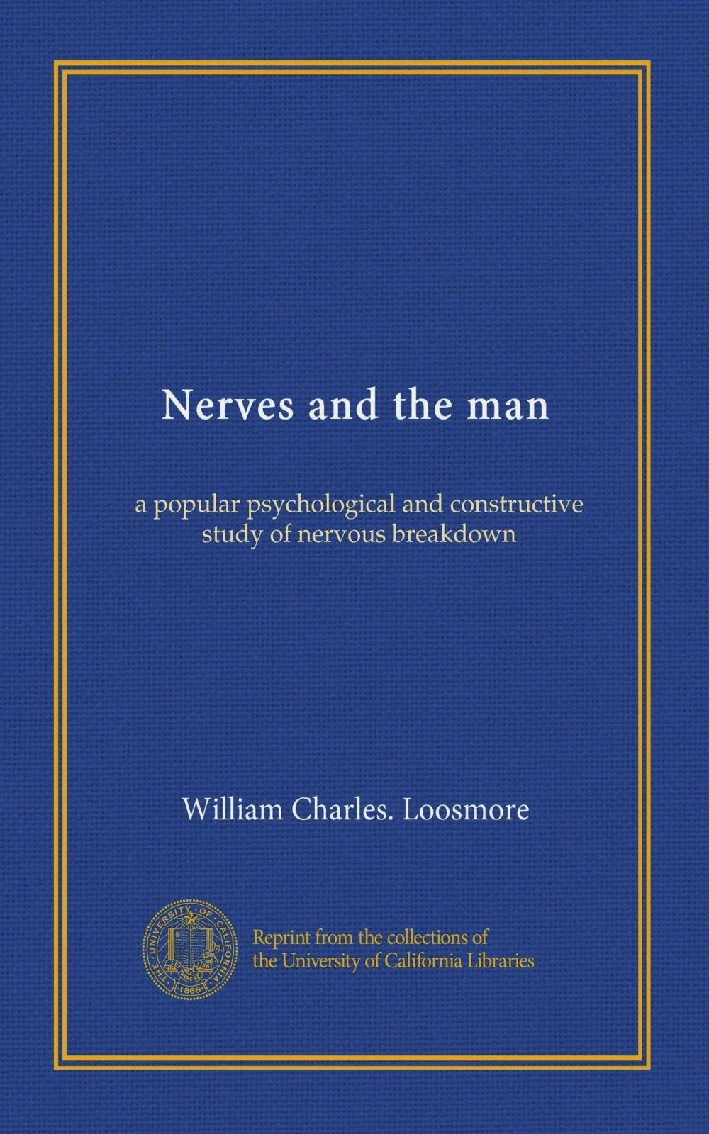 Read Online Nerves and the man: a popular psychological and constructive study of nervous breakdown ebook