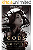 Gods & Monsters: Book One