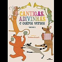 Cantigas, Adivinhas e Outros Versos - Vol. 2 (Versos e Poesia)