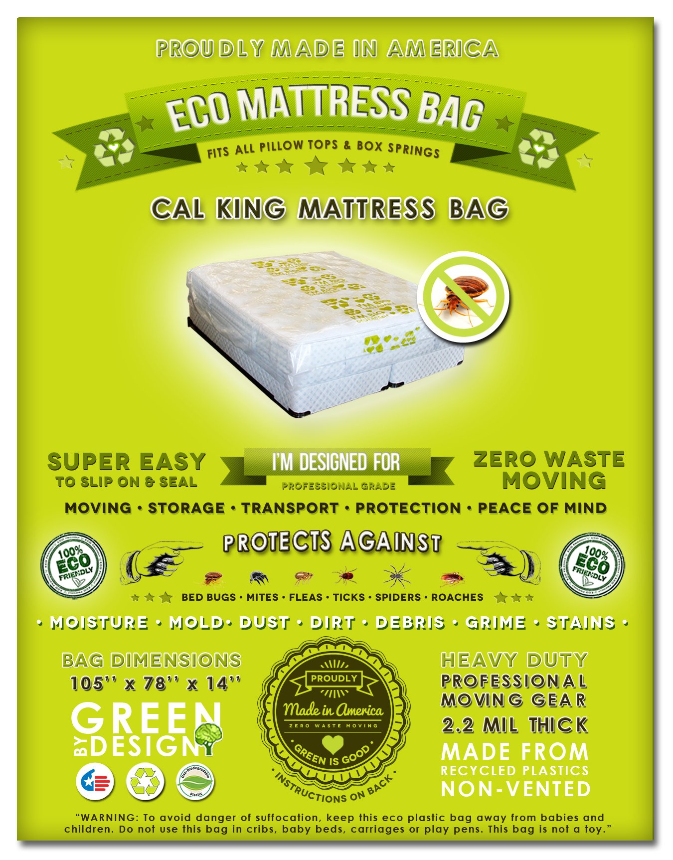 2 Cal King or King Mattress Protection Bags. Fits All Pillow Tops and Box Springs. Professional Grade 2.2 Mil Super Thick, Non-vented and Non-toxic. Ideal for Moving, Storage and Protecting Your Mattress From Dust, Dirt, Grime, Stains and Accidents (Bed W