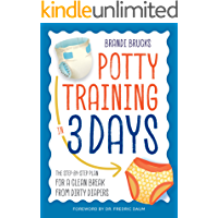 Potty Training in 3 Days: The Step-by-Step Plan for a Clean Break from Dirty Diapers