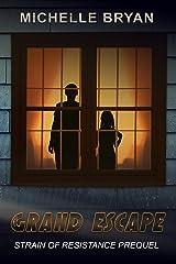 Grand Escape: Strain of Resistance Prequel Kindle Edition