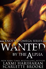 Wanted by the Alpha: Omegaverse M/F Romance (Knotted Omega Book 0) Kindle Edition
