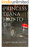 Princess Diana Had To Die