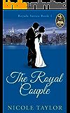 The Royal Couple: A Christian Romance (Royals Book 1)