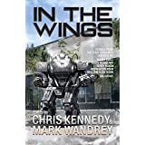 In the Wings: An Anthology of Four Horsemen Universe Secondary Characters (Four Horsemen Sagas Book 7)