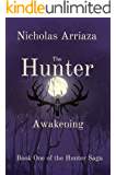 The Hunter: Awakening (The Hunter Saga Book 1)