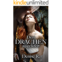 Dem Drachen ausgeliefert (Sexgeschichten ab 18, Sex Erotik Deutsch, Erotik ab 18 unzensiert)