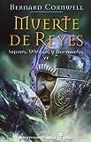 Muerte De Reyes. Sajones, Vikingos Y Normandos - Volumen VI (Narrativas Historicas)