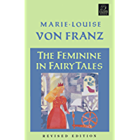 The Feminine in Fairy Tales: Revised Edition