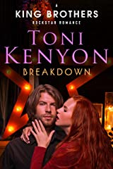 Breakdown: The King Brothers Rockstar Romance Kindle Edition