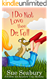 I Do Not Love Thee Dr. Fell: A Follow the Rainbow Cozy Mystery