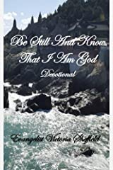 Be Still & Know That I Am God Kindle Edition