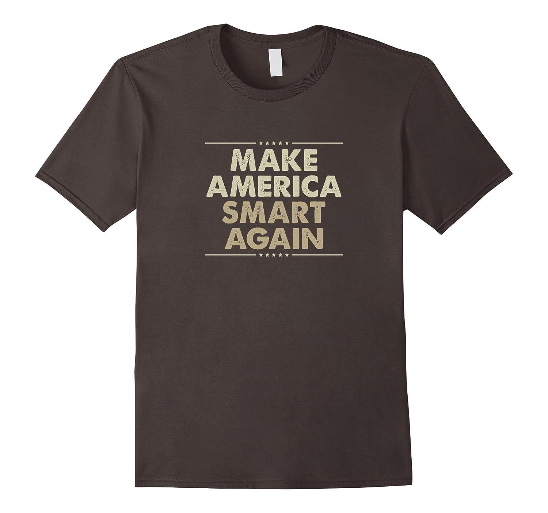 Make America Smart Again T-shirt-Loveshirt
