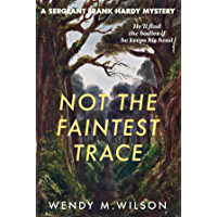 Not the Faintest Trace: The Sergeant Frank Hardy Mysteries: # 1 (English Edition)