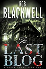 The Last Blog: A Short Story (The Soren Chase Series) Kindle Edition