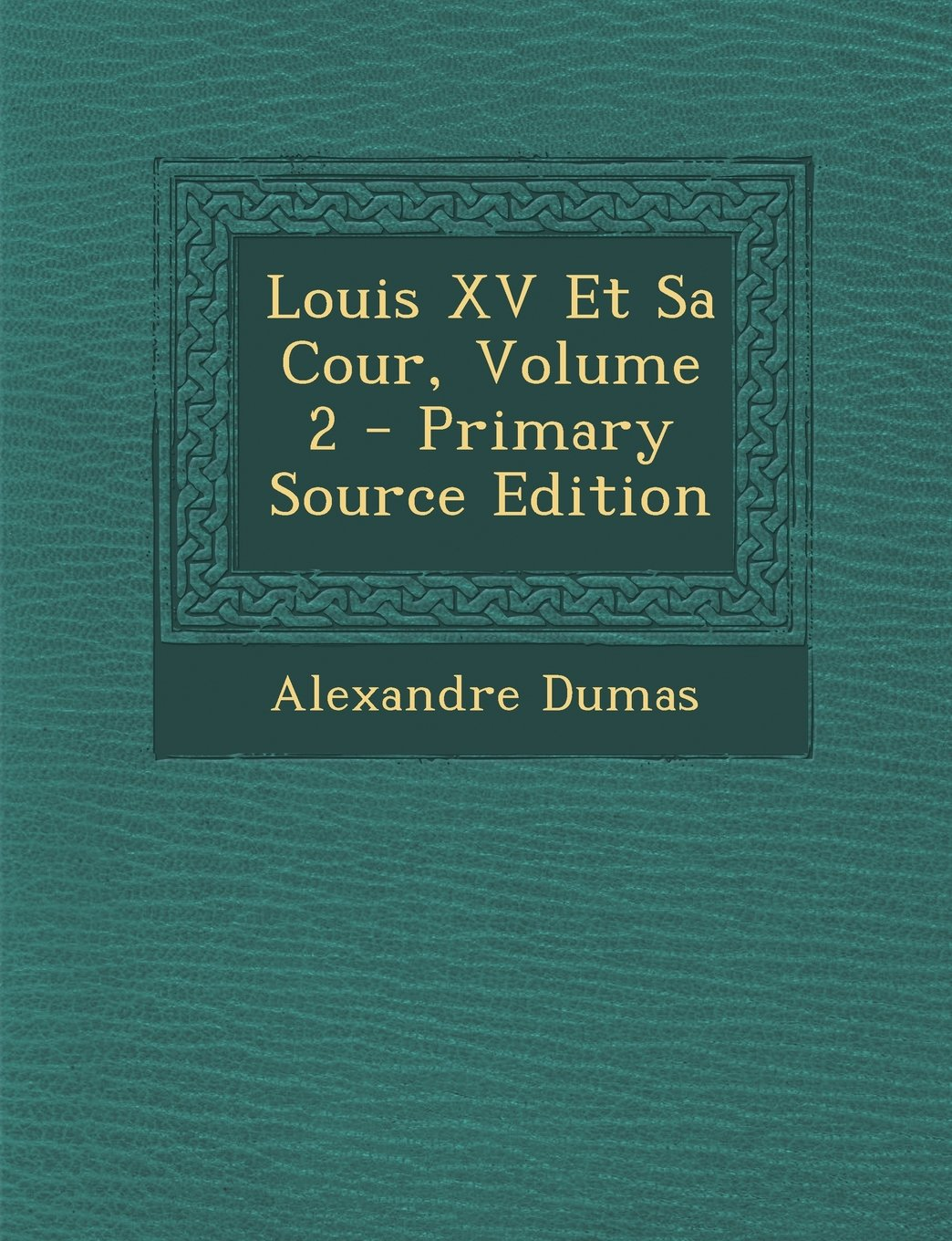 Download Louis XV Et Sa Cour, Volume 2 - Primary Source Edition (French Edition) ebook