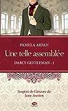 Une telle assemblée: Darcy Gentleman, T1