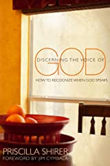 Discerning the Voice of God: How to Recognize When He Speaks Kindle Edition