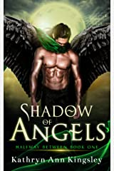 Shadow Of Angels (Halfway Between Book 1) Kindle Edition