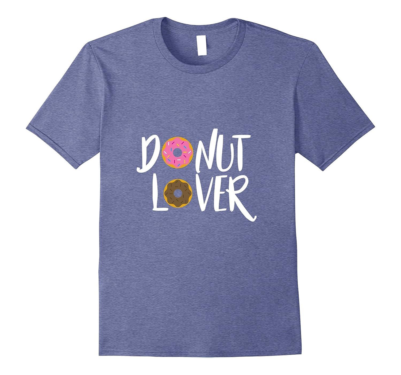 fcef3153 Donut Lover Funny Tshirt, Donut Shirt, I Love Donuts T Shirt-TH ...