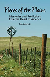 Pieces of the Plains: Memories and Predictions from the Heart of America