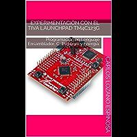 Experimentación con el Tiva Launchpad TM4C123G: Programación en Lenguaje Ensamblador, C, Tivaware y Energia.