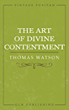 The Art of Divine Contentment (Vintage Puritan)