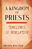 A Kingdom of Priests: The Timelines of Revelation