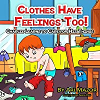 Children's Book: Clothes Have Feelings Too!