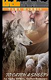 To Catch A Sheep: An Alpha MPREG Shifter Romance