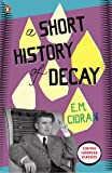 Short History Of Decay, A