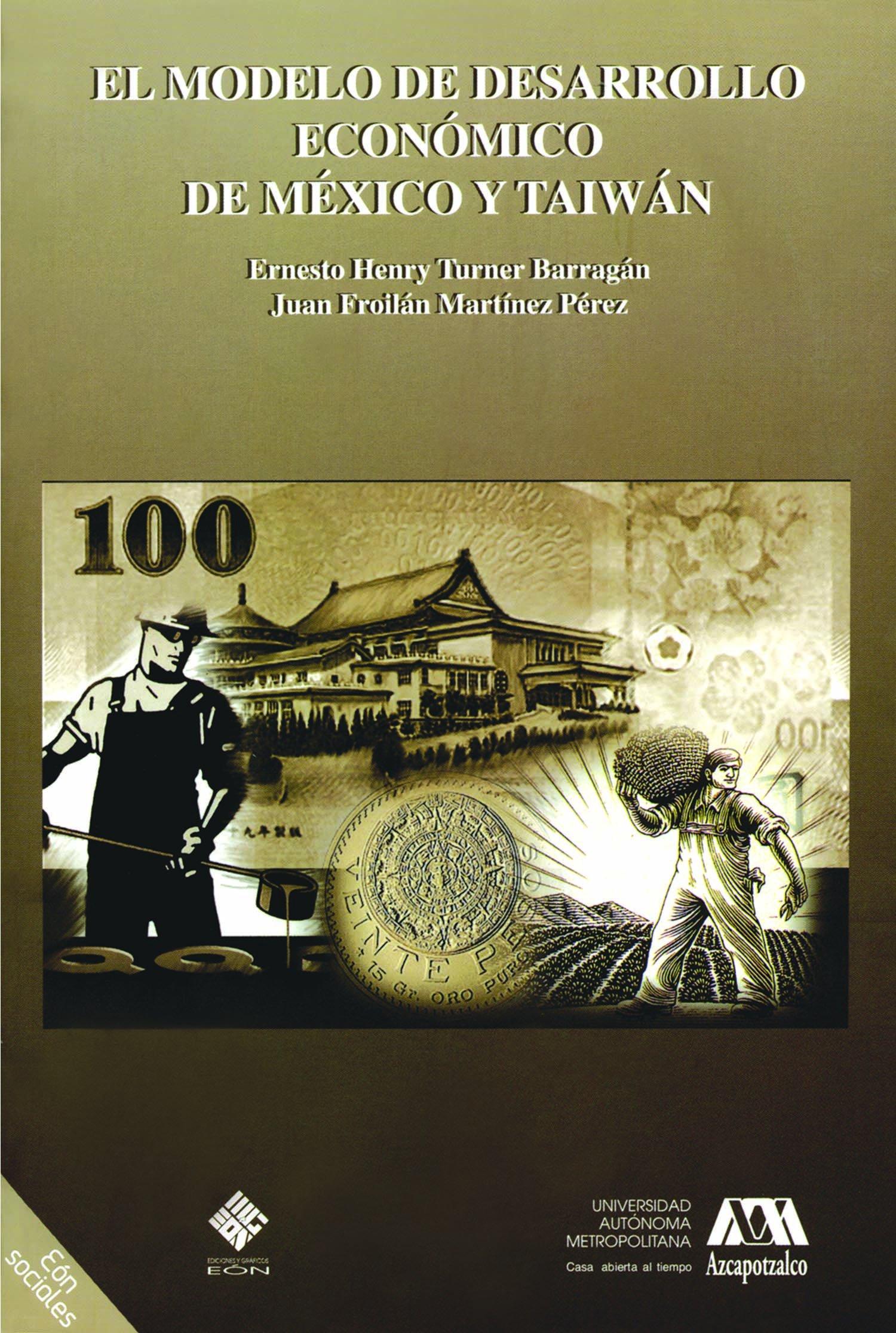 Download El modelo de desarrollo economico de Mexico y Taiwan/ The Model of the Economic Development of Mexico and Taiwan (Spanish Edition) pdf