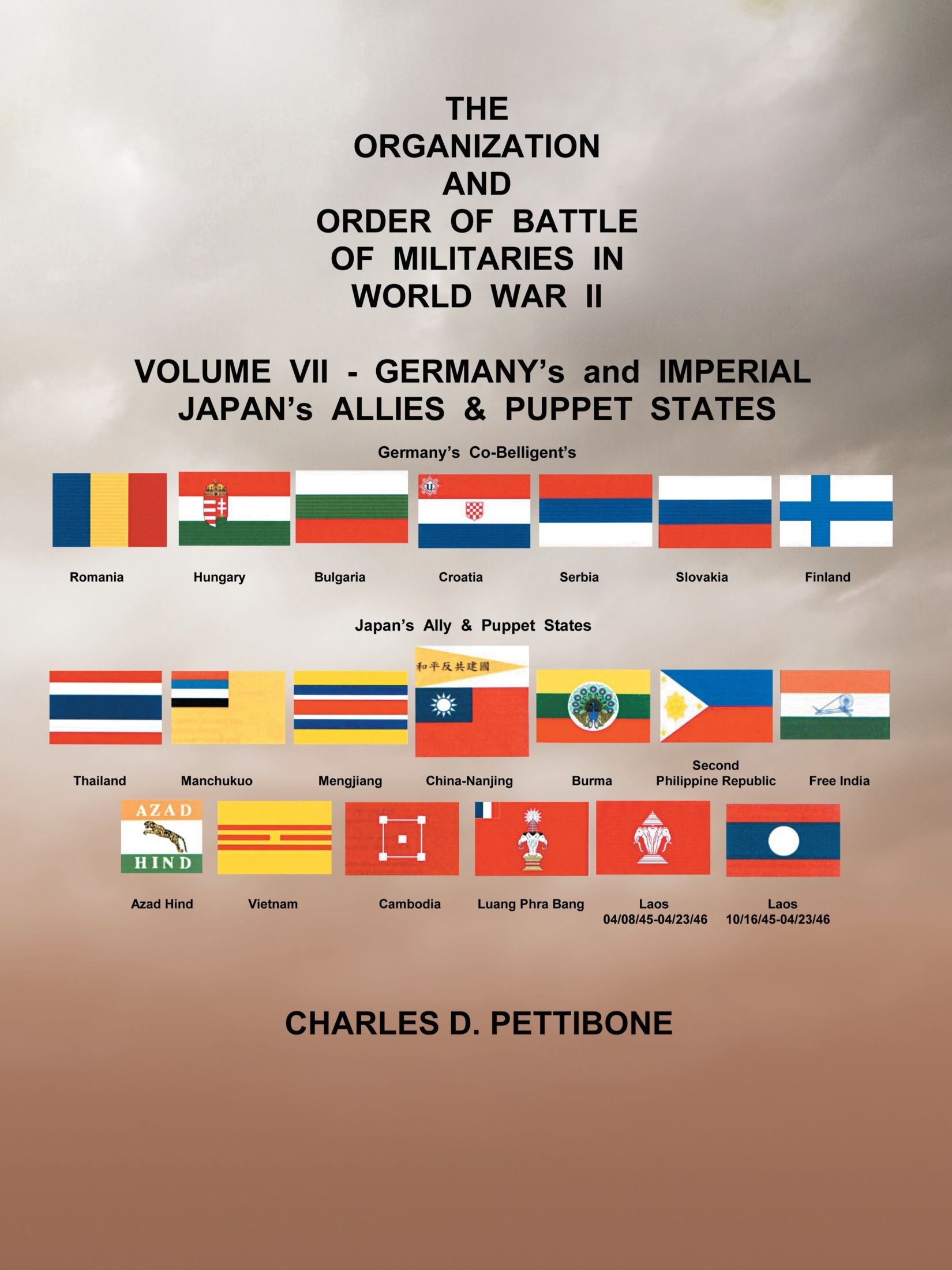The Organization and Order Of Battle Of Militaries In World War II: Volume VII - Germany's and Imperial Japan's Allies & Puppet States PDF