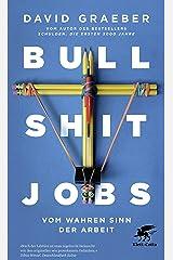 Bullshit Jobs: Vom wahren Sinn der Arbeit (German Edition) Kindle Edition