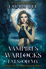 Vampires, Warlocks, And Exes ~ Oh My!: A Fae Urban Fantasy Romance (The Pixie Dust Chronicles Book 2) Kindle Edition