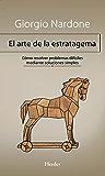 El arte de la estratagema: Cómo resolver problemas difíciles mediante soluciones simples (Biblioteca Psicologia)
