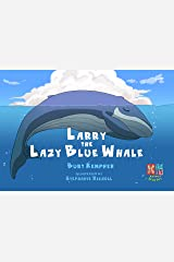Larry the Lazy Blue Whale, A Mild Wild Story (Mild Wild Stories Book 1) Kindle Edition