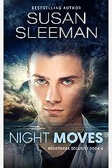 Night Moves: (Night Hawk Security Book 4) (Nighthawk Security) Kindle Edition