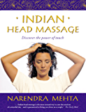 Indian Head Massage: Discover the power of touch