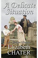 A Delicate Situation (Georgian Romance series Book 1) Kindle Edition