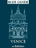 Blue Guide Venice, including Murano, Burano, Torcello and all the lagoon islands plus Chioggia